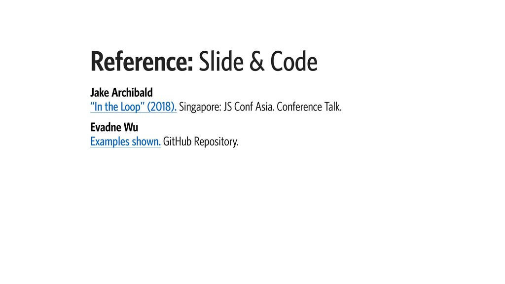 """Reference: Slide & Code Jake Archibald """"In the..."""