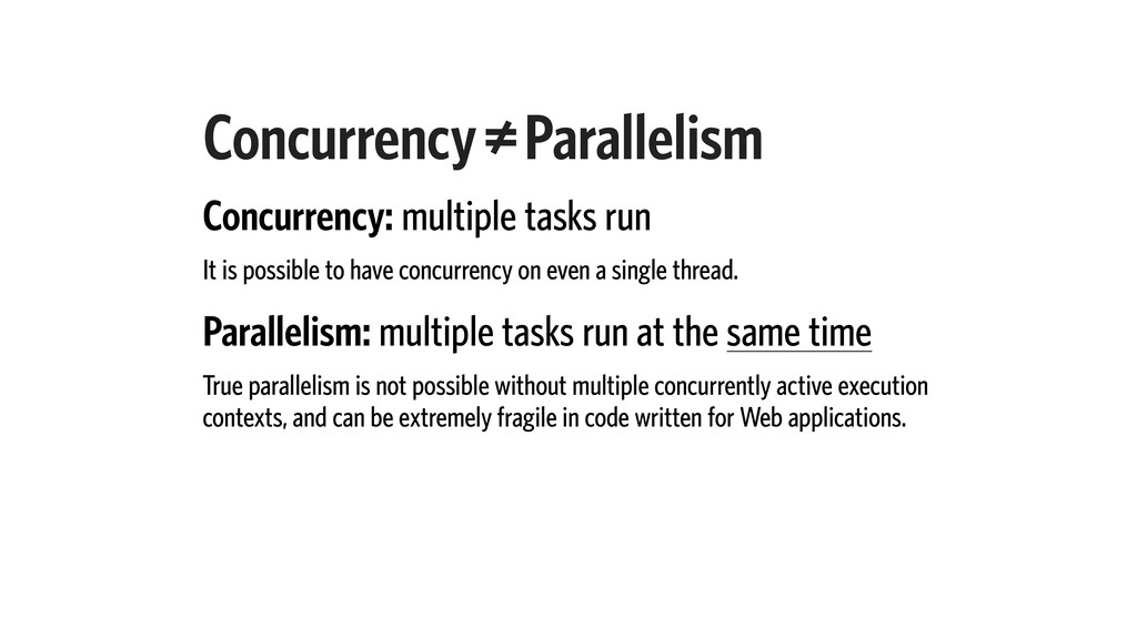 Concurrency Parallelism Concurrency: multiple t...