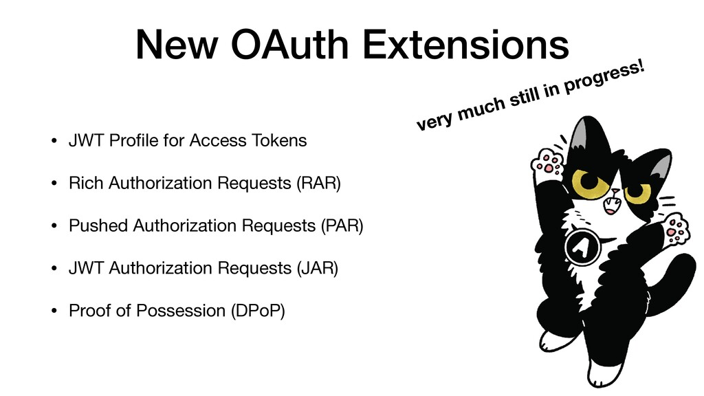 New OAuth Extensions • JWT Profile for Access To...