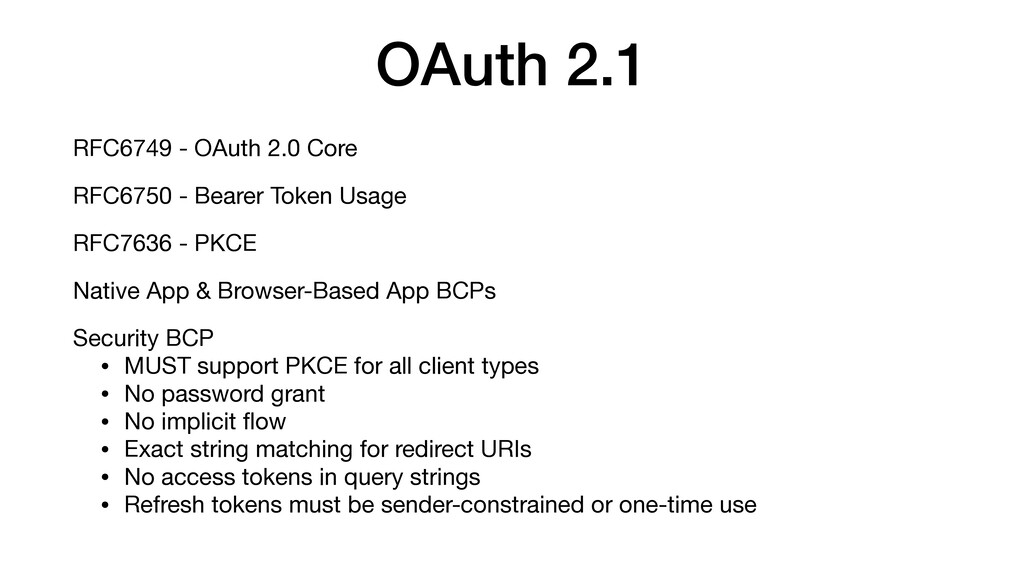 OAuth 2.1 RFC6749 - OAuth 2.0 Core  RFC6750 - B...