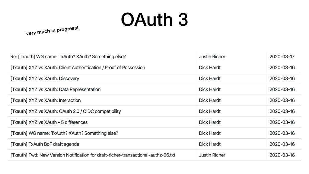 OAuth 3 very much in progress!