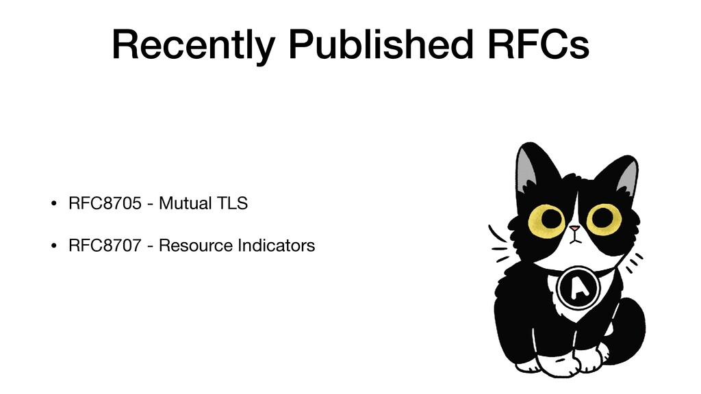 Recently Published RFCs • RFC8705 - Mutual TLS ...