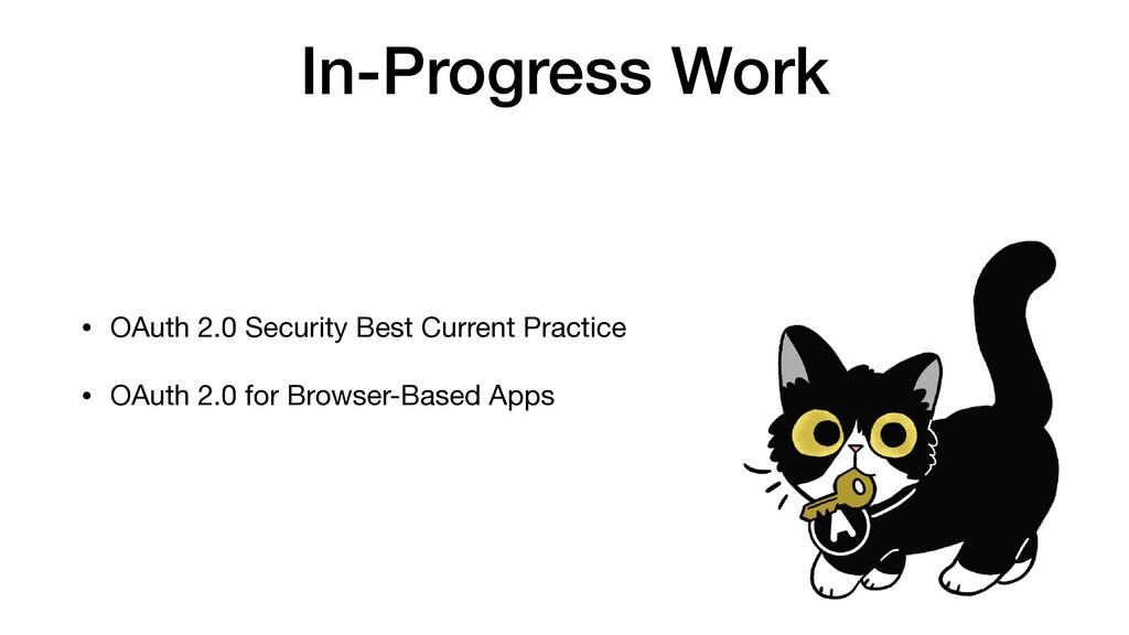 In-Progress Work • OAuth 2.0 Security Best Curr...
