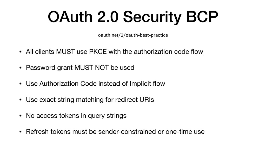OAuth 2.0 Security BCP • All clients MUST use P...