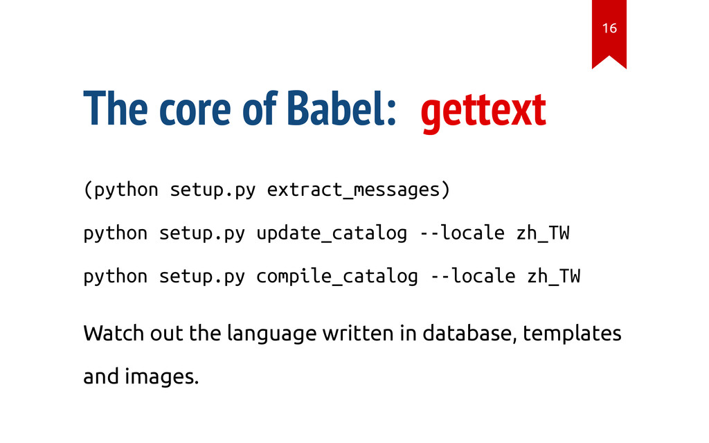 The core of Babel: gettext (python setup.py ext...