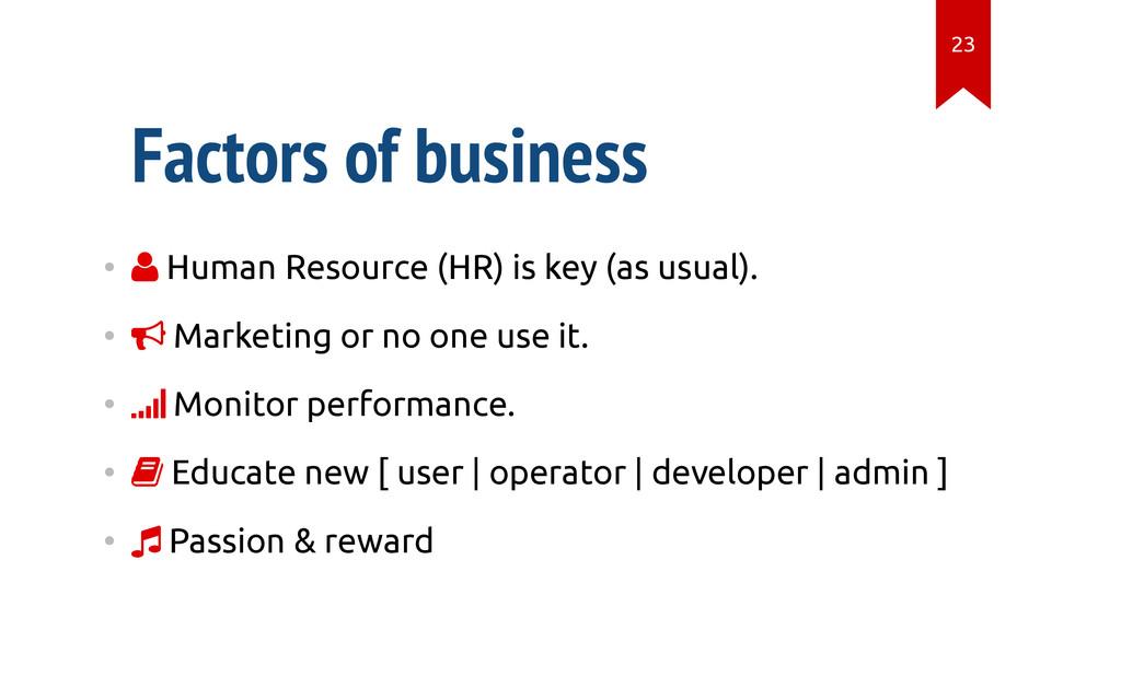 Factors of business •  Human Resource (HR) is ...