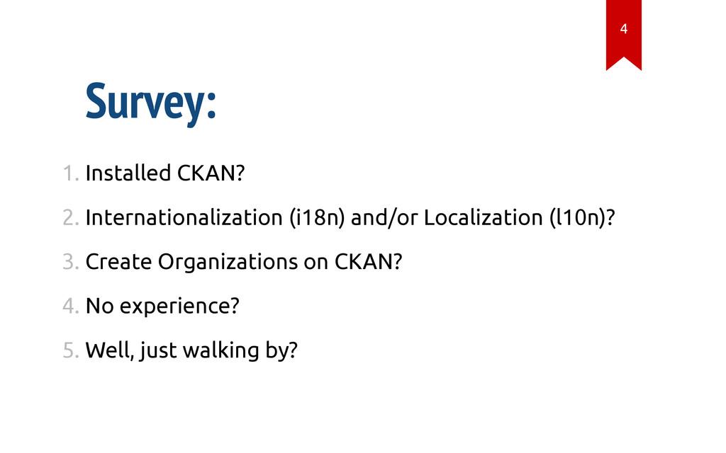 Survey: 1. Installed CKAN? 2. Internationalizat...