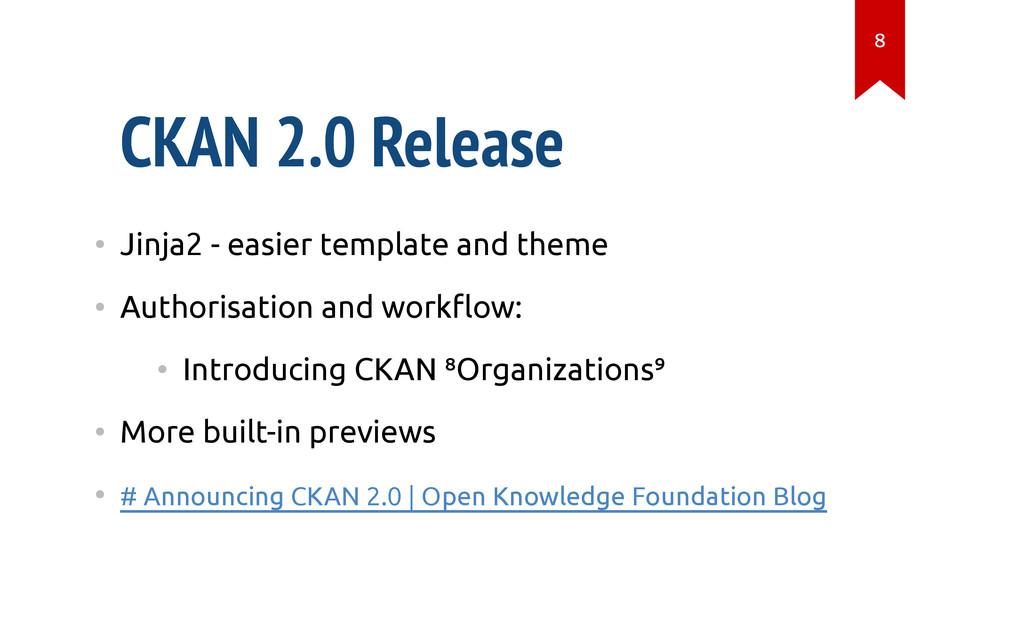 CKAN 2.0 Release • Jinja2 - easier template and...