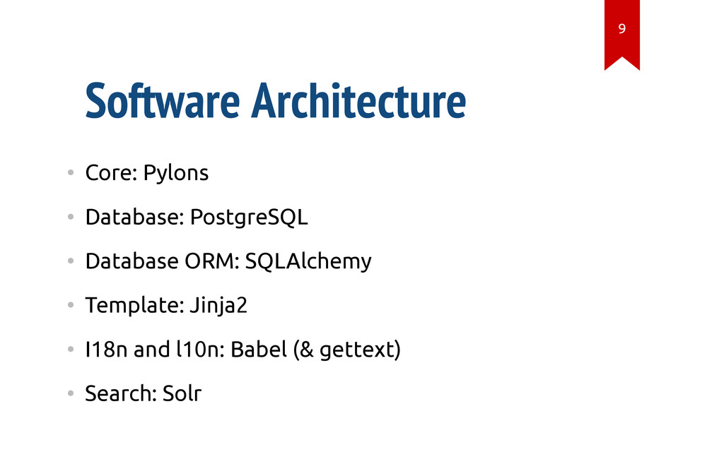 Software Architecture • Core: Pylons • Database...