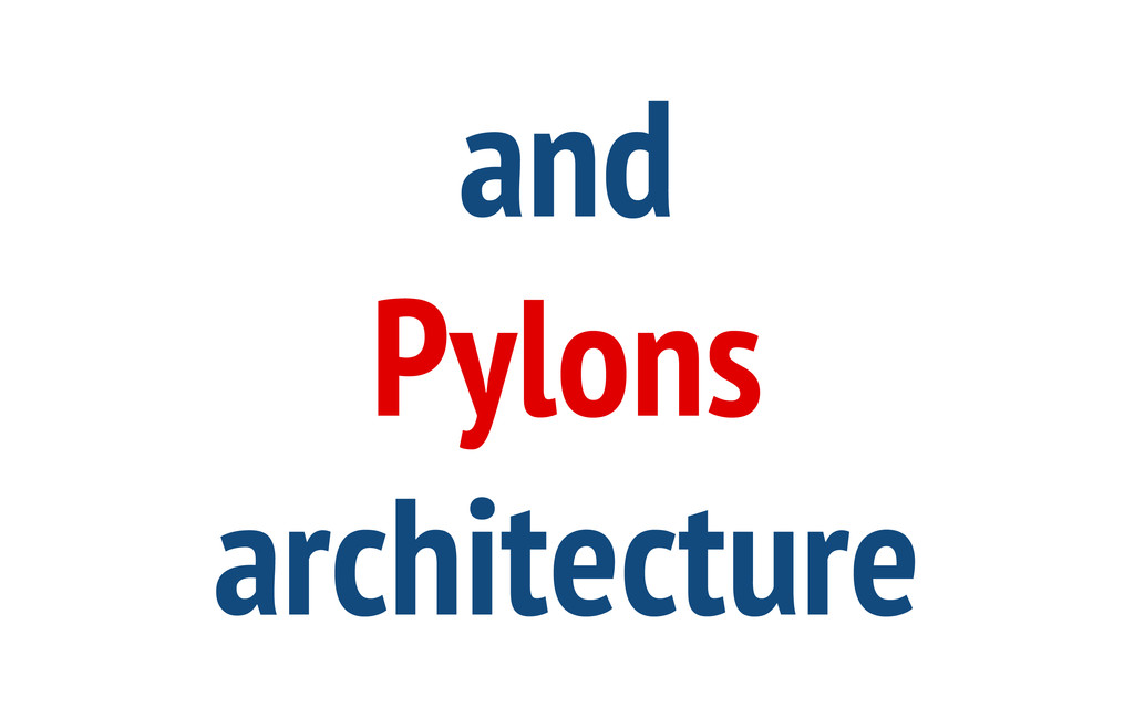 and Pylons architecture