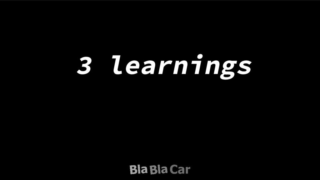 3 learnings