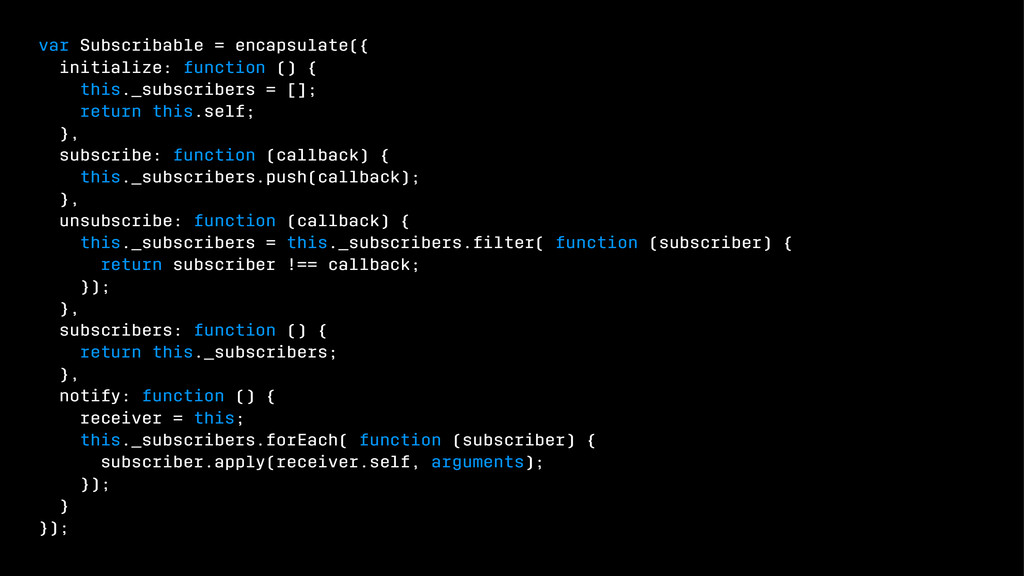 var Subscribable = encapsulate({ initialize: fu...