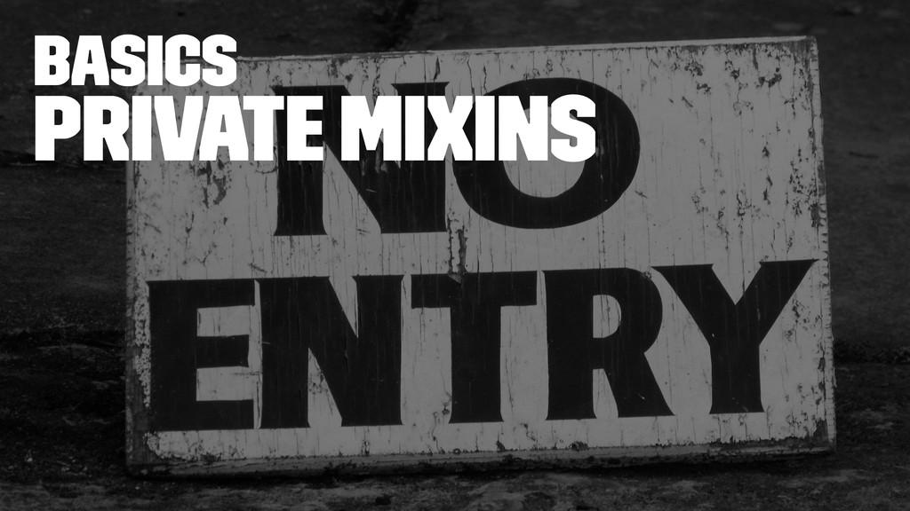 basics Private Mixins