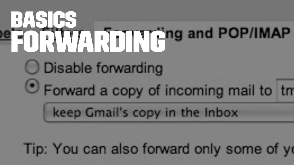basics Forwarding