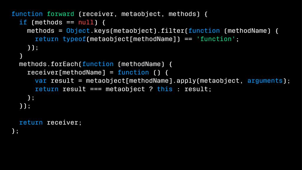 function forward (receiver, metaobject, methods...