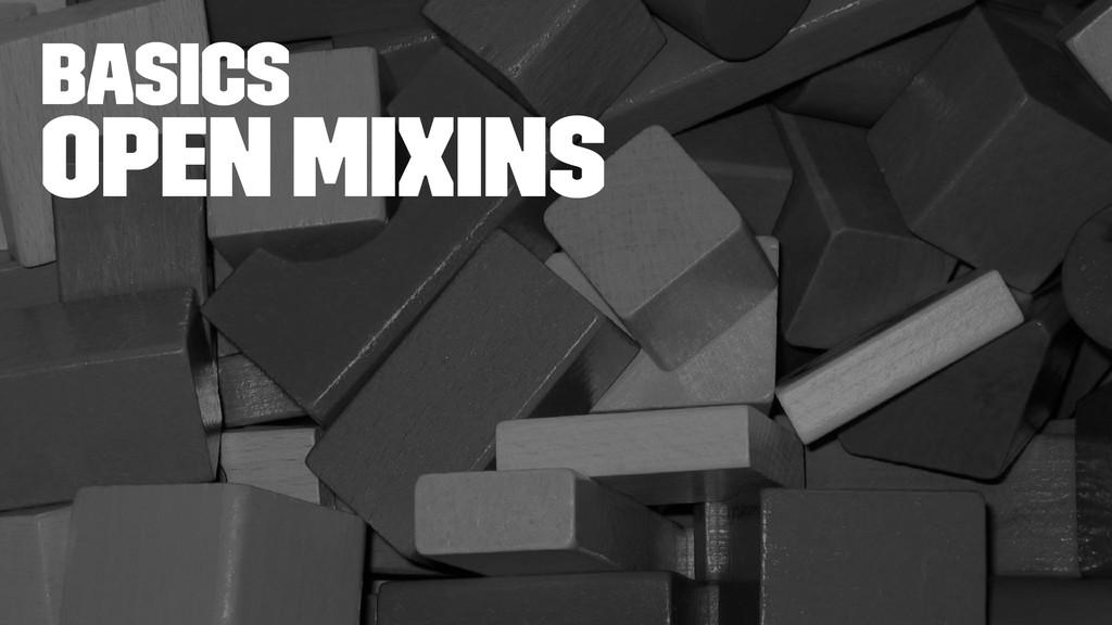 basics Open Mixins