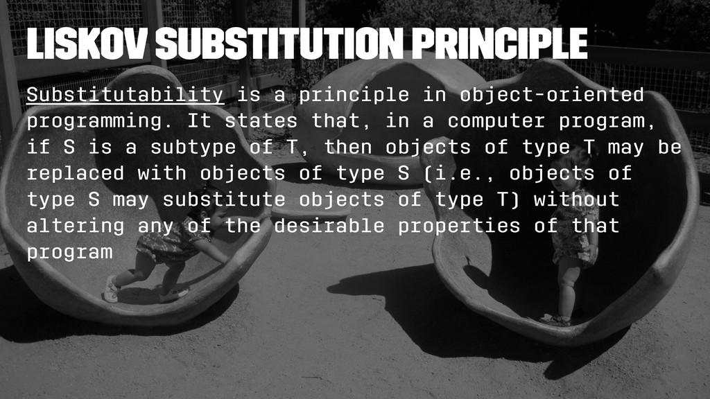 Liskov Substitution Principle Substitutability ...