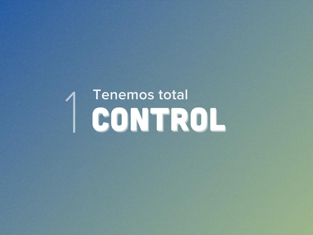 1 CONTROL Tenemos total