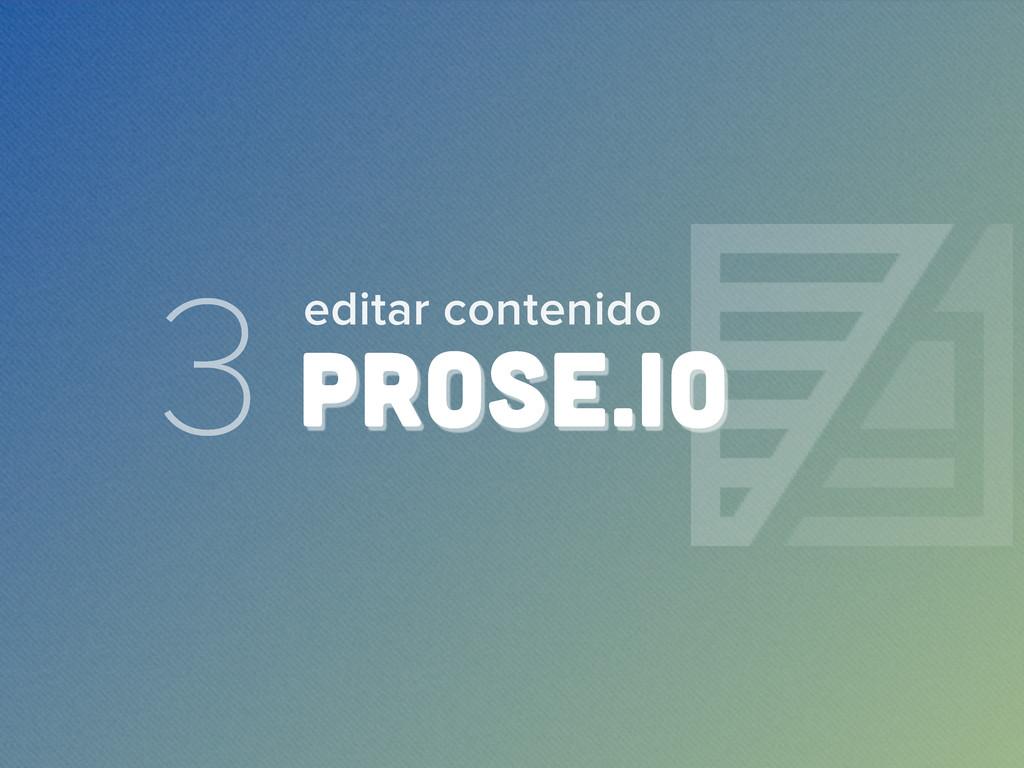 3 PROSE.IO editar contenido