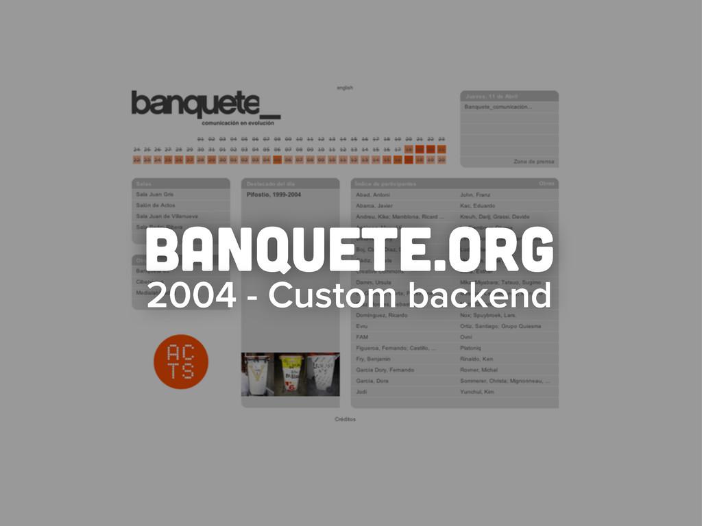 banquete.org 2004 - Custom backend