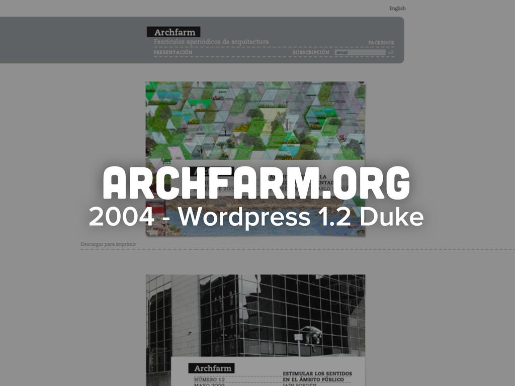 archfarm.org 2004 - Wordpress 1.2 Duke