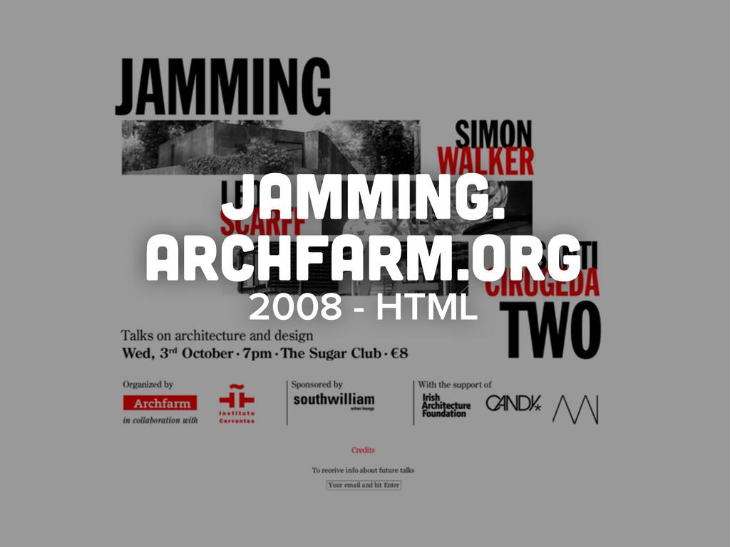 jamming. archfarm.org 2008 - HTML