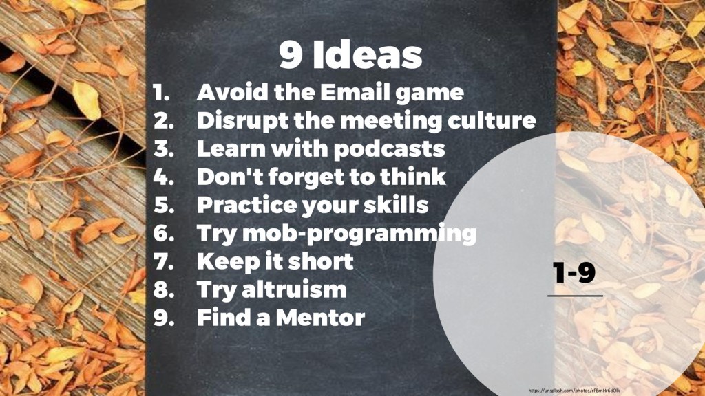 1-9 9 Ideas 1. Avoid the Email game 2. Disrupt...
