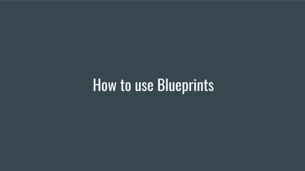 How to use Blueprints