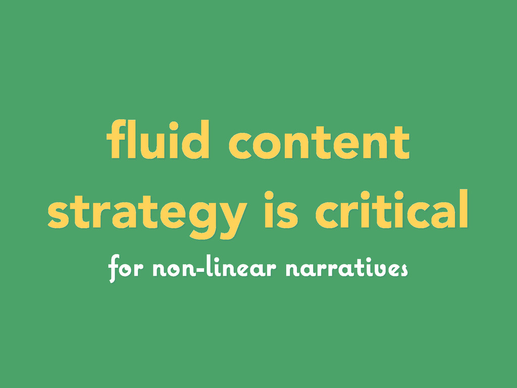 fluid content strategy is critical for non-linea...