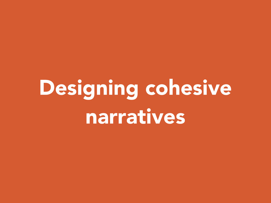 Designing cohesive narratives