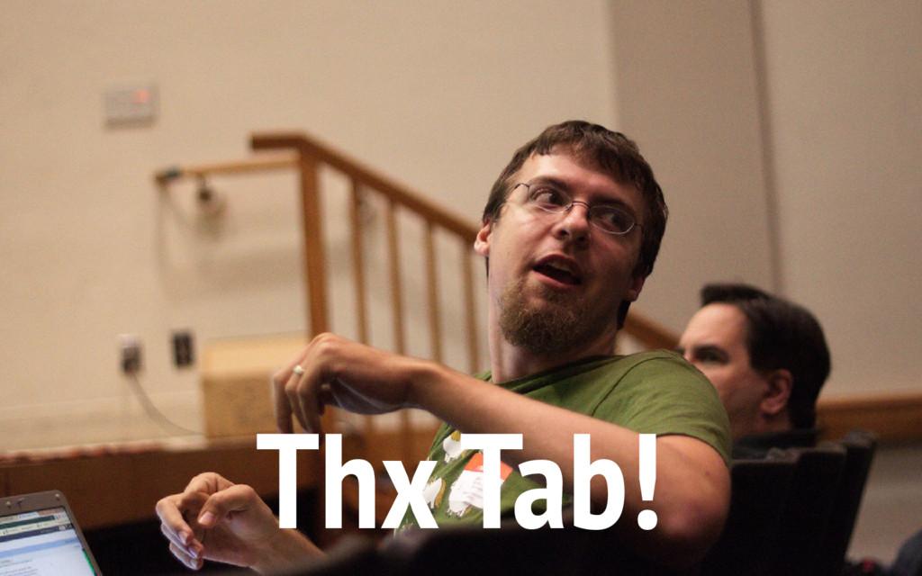 Thx Tab!
