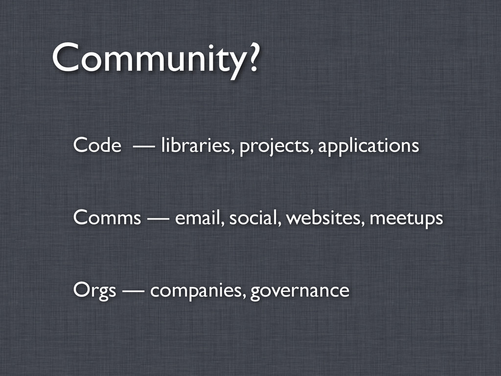 Community? Code — libraries, projects, applicat...