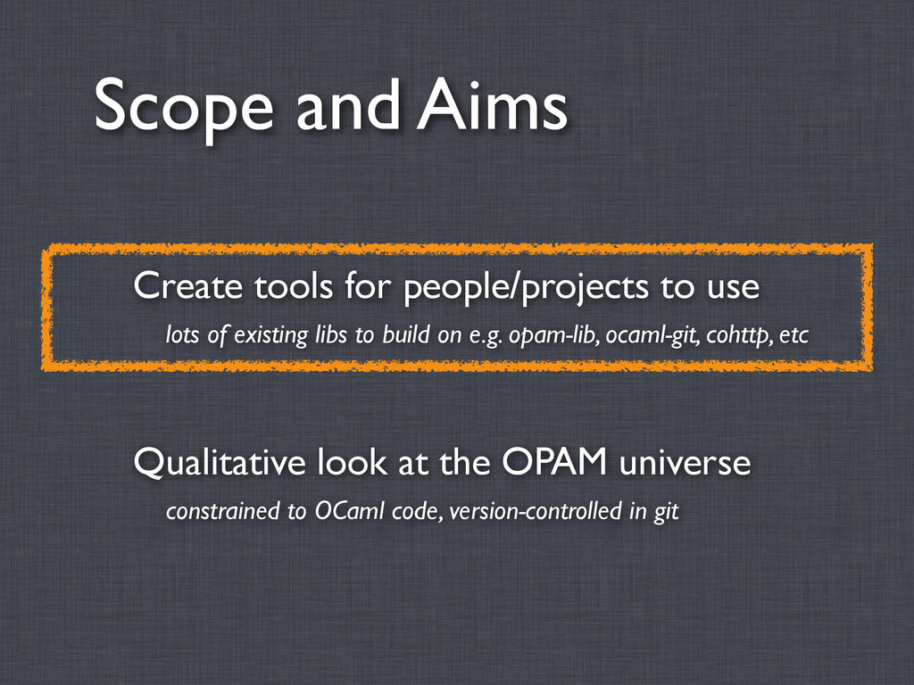 Scope and Aims Create tools for people/projects...