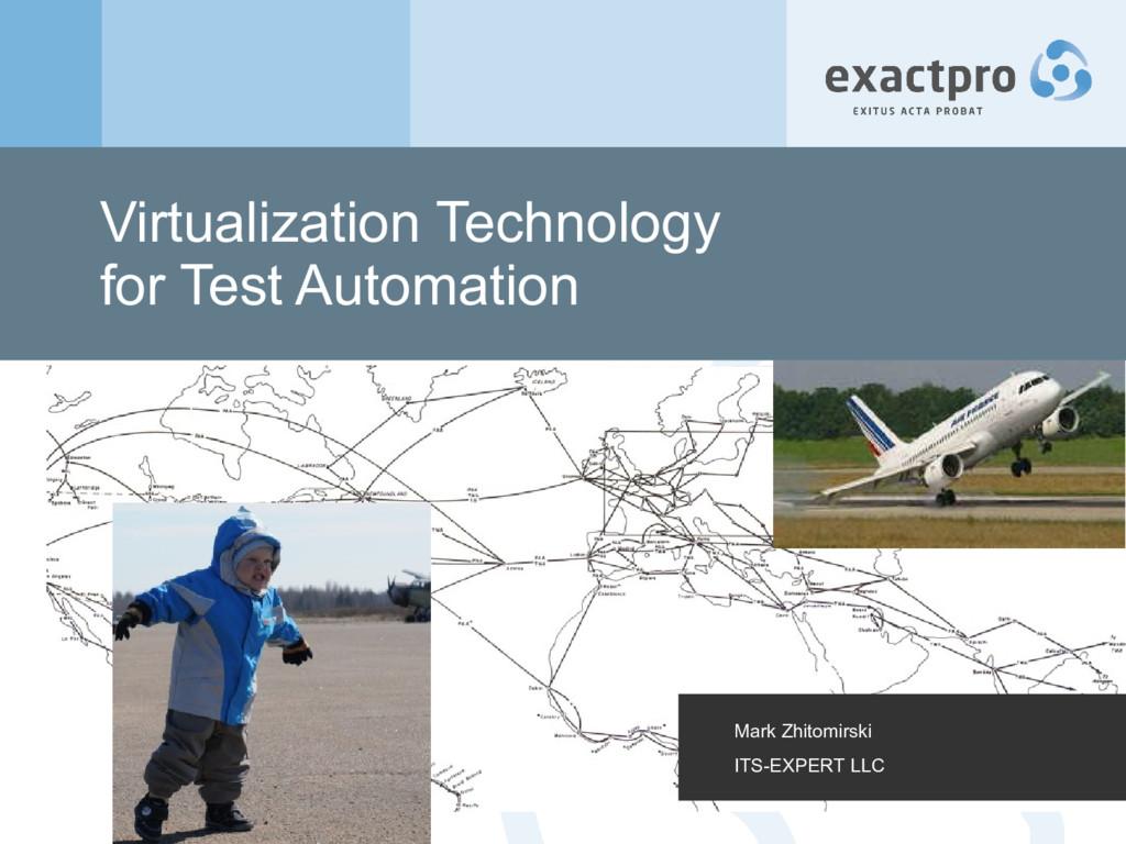 Mark Zhitomirski ITS-EXPERT LLC Virtualization ...