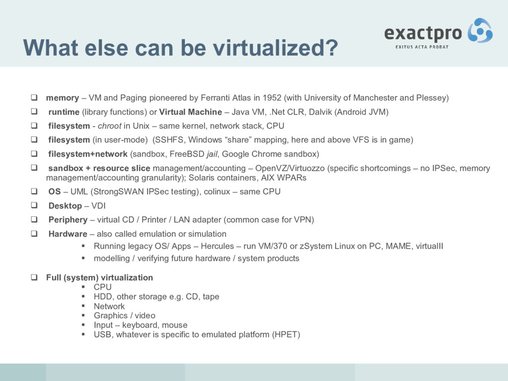 What else can be virtualized?  memory – VM and...