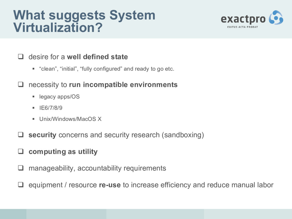 What suggests System Virtualization?  desire f...
