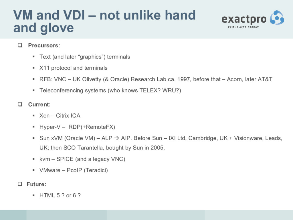VM and VDI – not unlike hand and glove  Precur...