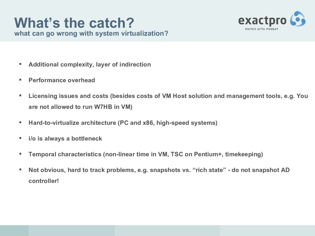What's the catch? what can go wrong with system...