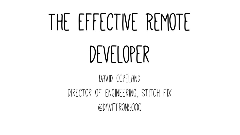 The Effective Remote Developer David Copeland D...