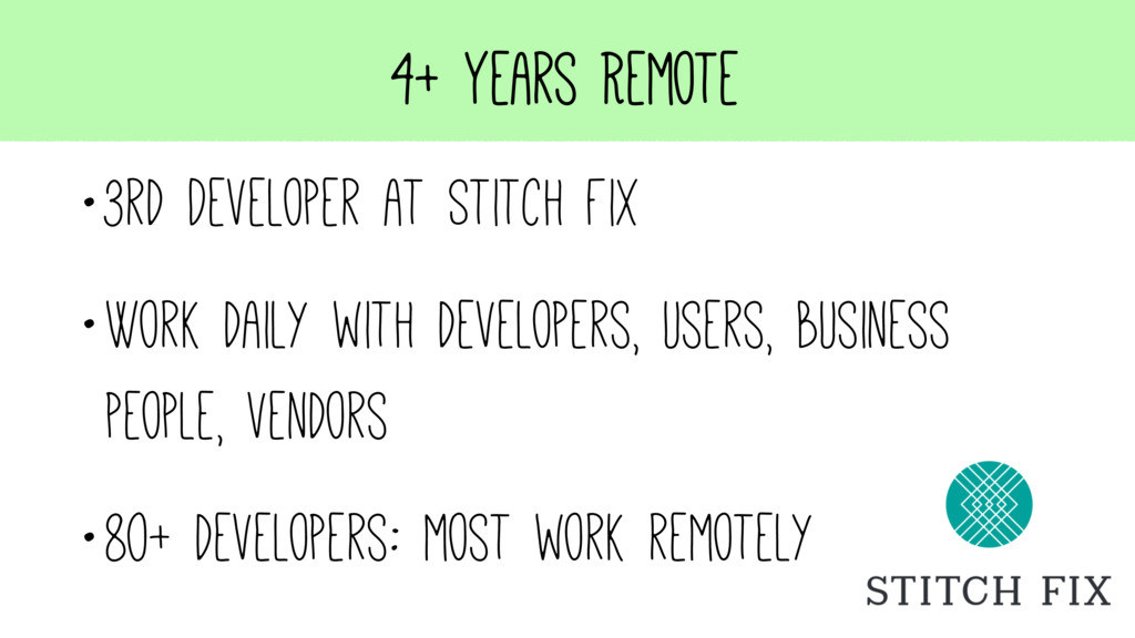 4+ Years Remote •3rd Developer at Stitch Fix •W...