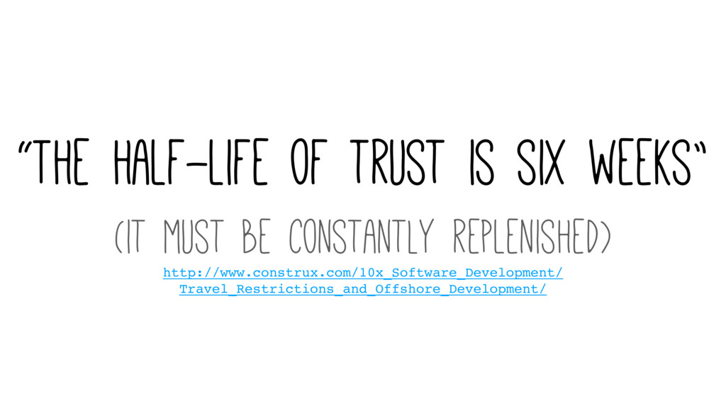 """The half-life of trust is six weeks"" (it must ..."
