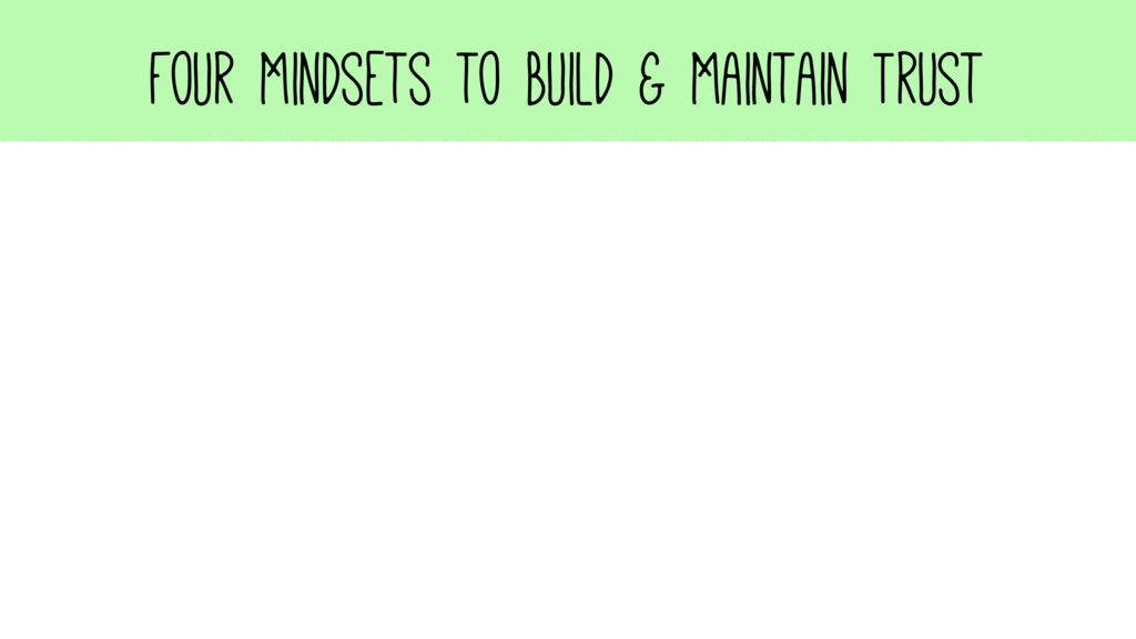 Four Mindsets to Build & Maintain Trust