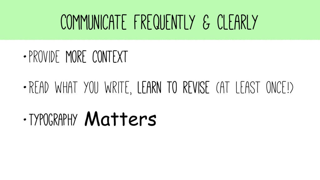 Communicate Frequently & Clearly •Provide more ...