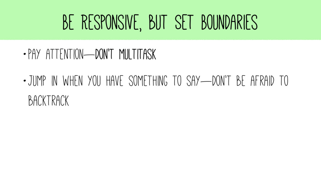 Be Responsive, but Set Boundaries •Pay attentio...