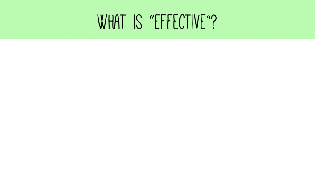"What is ""Effective""?"