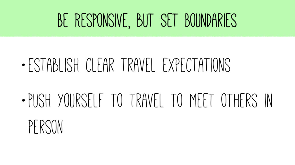 Be Responsive, but Set Boundaries •Establish cl...