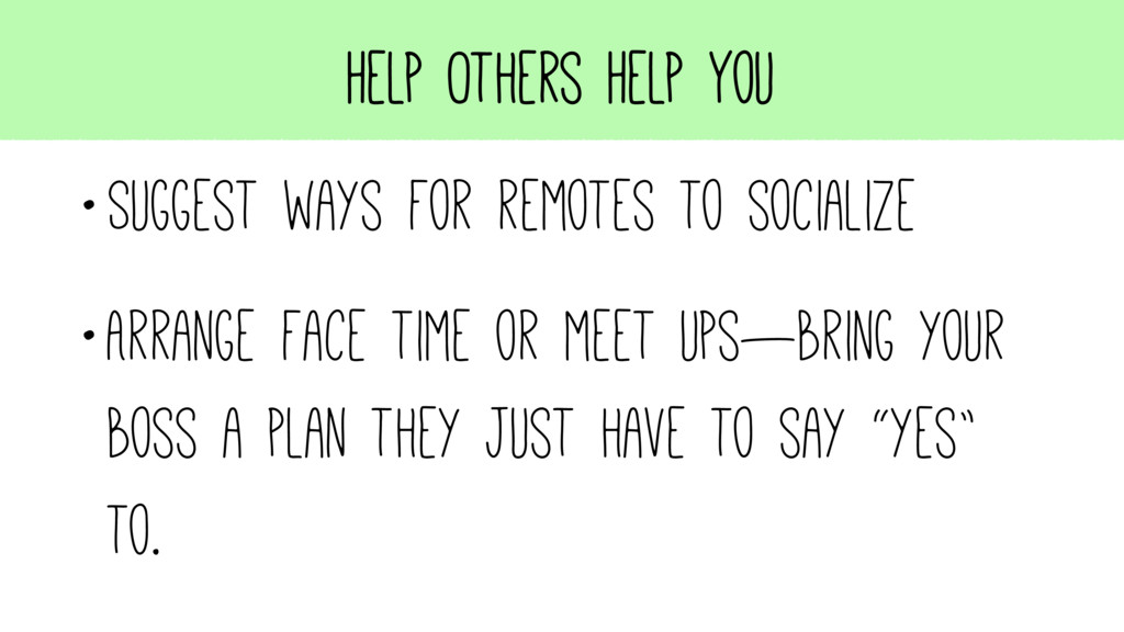 Help Others Help You •Suggest ways for remotes ...
