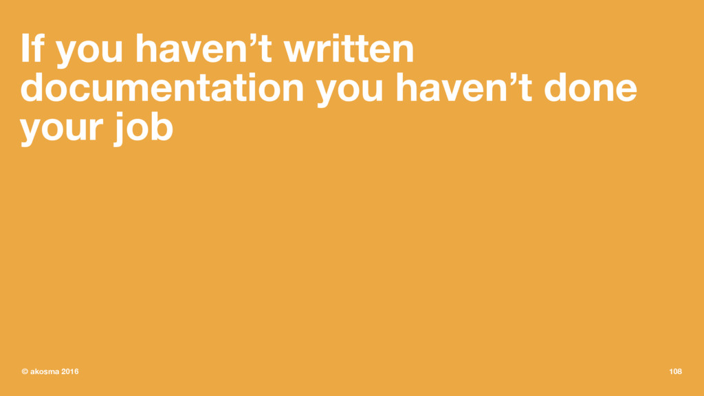 If you haven't written documentation you haven'...