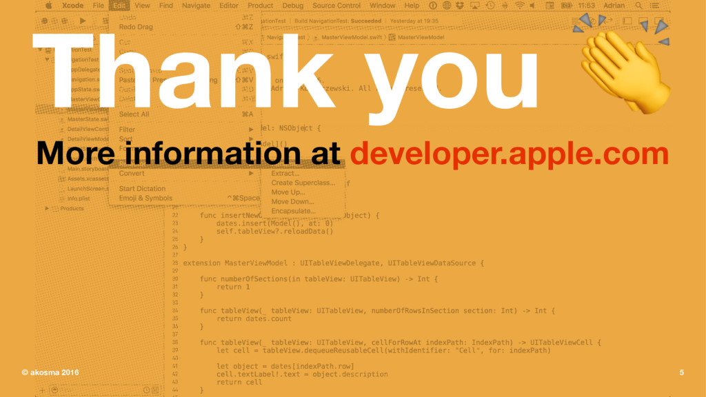 Thank you ! More information at developer.apple...