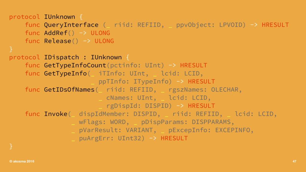 protocol IUnknown { func QueryInterface (_ riid...